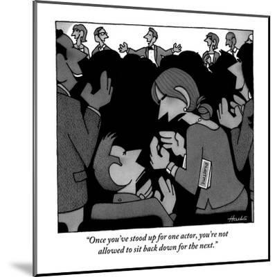 """""""Once you've stood up for one actor, you're not allowed to sit back down f?"""" - New Yorker Cartoon-William Haefeli-Mounted Premium Giclee Print"""