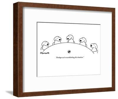 """""""Perhaps we're overthinking the situation."""" - New Yorker Cartoon-Charles Barsotti-Framed Premium Giclee Print"""