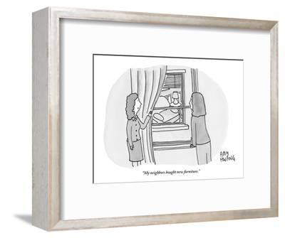 """My neighbors bought new furniture."" - New Yorker Cartoon-Amy Hwang-Framed Premium Giclee Print"