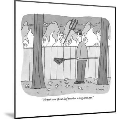 """""""We took care of our leaf problem a long time ago."""" - New Yorker Cartoon-Peter C. Vey-Mounted Premium Giclee Print"""