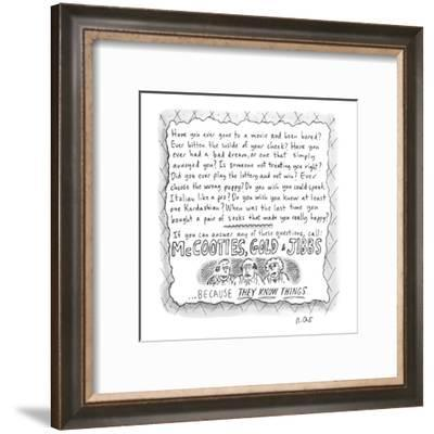 An ad for McCooties, Gold, &  Jibbs. - New Yorker Cartoon-Roz Chast-Framed Premium Giclee Print