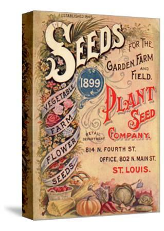 Seed Catalog Captions (2012): Plant Seed Company, St. Louis, Missouri--Stretched Canvas Print