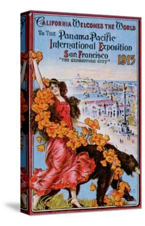 World's Fair: California Welcomes the World to the Panama Pacific International Exposition--Stretched Canvas Print
