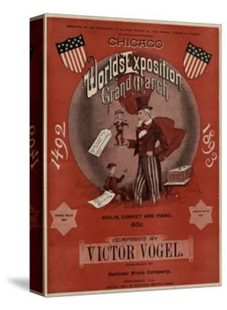 World's Fair: Chicago World's Exposition Grand March, 1492-1893, Composed by Victor Vogel--Stretched Canvas Print