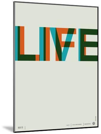 Live Life Poster 2-NaxArt-Mounted Premium Giclee Print