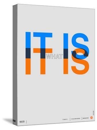 It is What it is Poster-NaxArt-Stretched Canvas Print