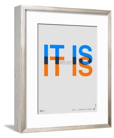 It is What it is Poster-NaxArt-Framed Premium Giclee Print