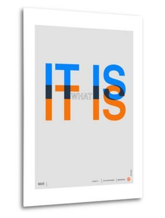 It is What it is Poster-NaxArt-Metal Print