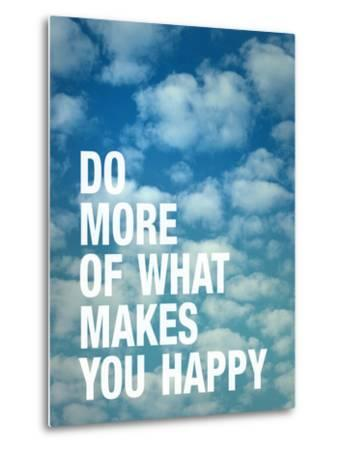 Do More of What Makes you Happy-Adam Jones-Metal Print