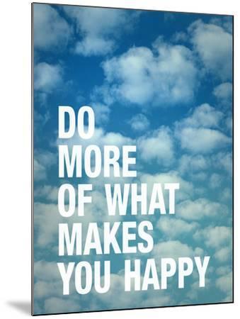 Do More of What Makes you Happy-Adam Jones-Mounted Art Print
