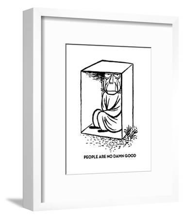 PEOPLE ARE NO DAMN GOOD - Cartoon-William Steig-Framed Premium Giclee Print