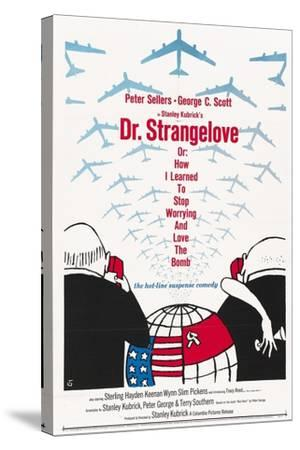 """""""Dr. Strangelove Or: How I Learned To Stop Worrying And Love the Bomb"""" 1964, by Stanley Kubrick--Stretched Canvas Print"""
