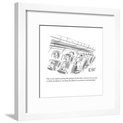 """""""This is your captain speaking. We apologize for the delays, however, my c?"""" - Cartoon-Christopher Weyant-Framed Premium Giclee Print"""