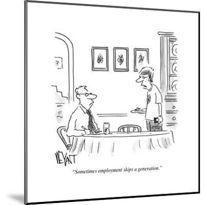 """Sometimes employment skips a generation."" - Cartoon-Christopher Weyant-Mounted Premium Giclee Print"