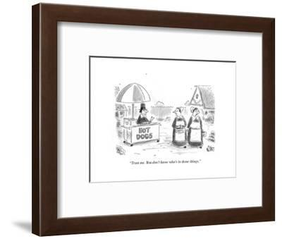 """""""Trust me. You don't know who's in those things."""" - Cartoon-Christopher Weyant-Framed Premium Giclee Print"""