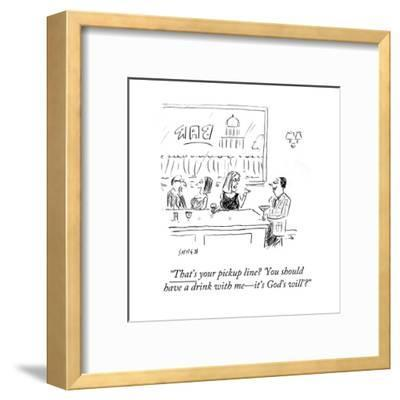 """""""That's your pickup line? 'You should have a drink with me?it's God's will - Cartoon-David Sipress-Framed Premium Giclee Print"""