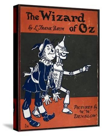 Illustrated Front Cover For the Novel 'The Wizard Of Oz' With the Scarecrow and the Tinman-William Denslow-Stretched Canvas Print