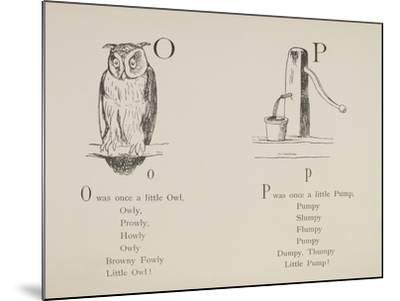 Owl and Pump Illustrations and Verses From Nonsense Alphabets Drawn and Written by Edward Lear.-Edward Lear-Mounted Giclee Print