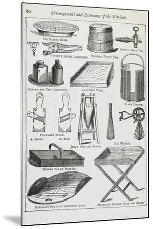 Arrangement and Economy Of the Kitchen. Various Kitchen Utensils-Isabella Beeton-Mounted Giclee Print