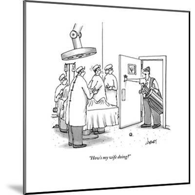 """How's my wife doing?"" - New Yorker Cartoon-Tom Cheney-Mounted Premium Giclee Print"