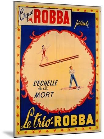 Poster Advertising the Ladder of Death at the 'Cirque Robba'-French School-Mounted Giclee Print