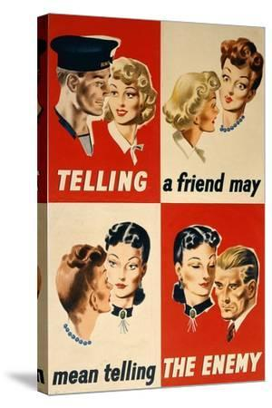 'Telling a Friend May Mean Telling the Enemy', WWII Poster-English School-Stretched Canvas Print