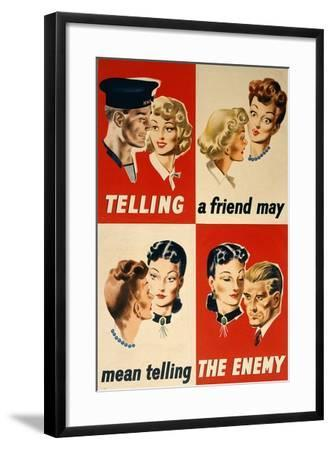 'Telling a Friend May Mean Telling the Enemy', WWII Poster-English School-Framed Giclee Print