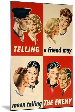 'Telling a Friend May Mean Telling the Enemy', WWII Poster-English School-Mounted Giclee Print