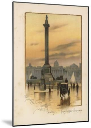 The Nelson Column, the National Gallery, Trafalgar Square-English School-Mounted Giclee Print