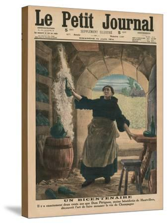 A Bicentenary, Two Hundred Years Ago Precisely, Dom Perignon, a Benedictine Monk of Hautvillers,…-French School-Stretched Canvas Print