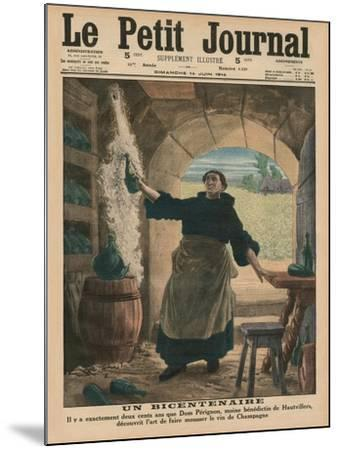A Bicentenary, Two Hundred Years Ago Precisely, Dom Perignon, a Benedictine Monk of Hautvillers,…-French School-Mounted Giclee Print