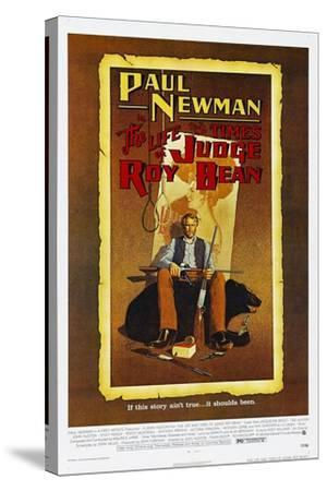 The Life and Times of Judge Roy Bean, US poster, Paul Newman, 1972--Stretched Canvas Print