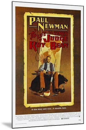 The Life and Times of Judge Roy Bean, US poster, Paul Newman, 1972--Mounted Art Print