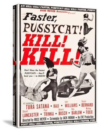 Faster, Pussycat! Kill! Kill!, Paul Trinka, Tura Satana, Lori Williams, Haji, 1965--Stretched Canvas Print