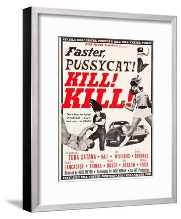 Faster, Pussycat! Kill! Kill!, Paul Trinka, Tura Satana, Lori Williams, Haji, 1965--Framed Art Print