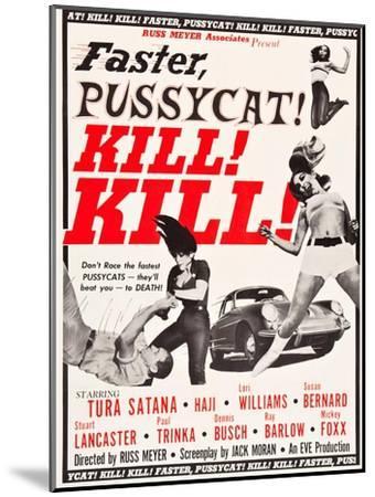 Faster, Pussycat! Kill! Kill!, Paul Trinka, Tura Satana, Lori Williams, Haji, 1965--Mounted Art Print
