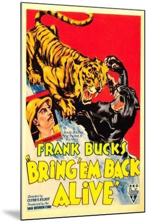Bring 'em Back Alive, Frank Buck, 1932--Mounted Art Print