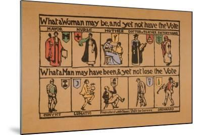 What a Woman May Be, and Yet Not Have the Vote--Mounted Giclee Print