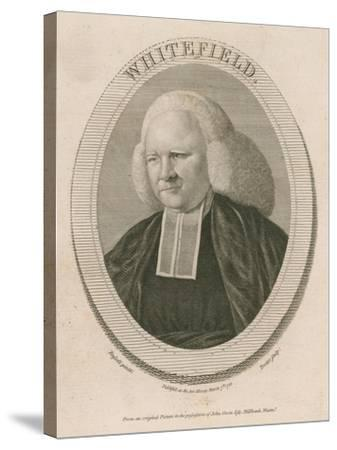 George Whitefield, Ma, One of the Founders of Methodism--Stretched Canvas Print