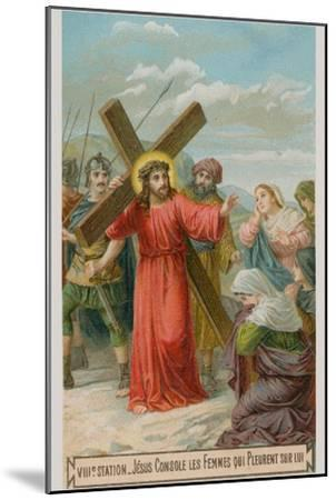 Jesus Consoles the Women Who are Weeping for Him. the Eighth Station of the Cross--Mounted Giclee Print