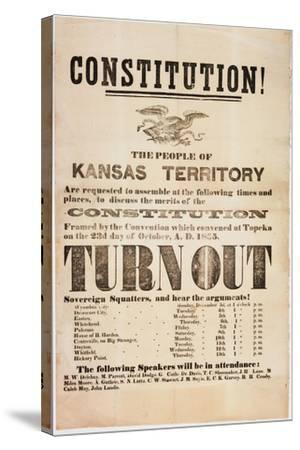 Constitution! the People of the Kansas Territory are Requested to Assemble..., Printed by E. C.…--Stretched Canvas Print