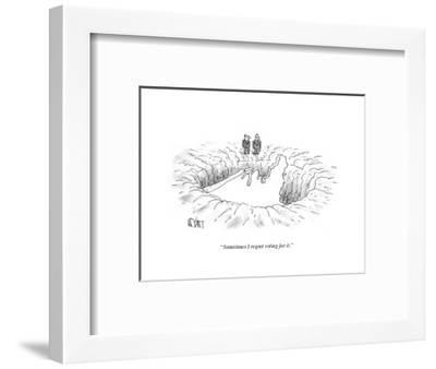 """Sometimes I regret voting for it."" - Cartoon-Christopher Weyant-Framed Premium Giclee Print"
