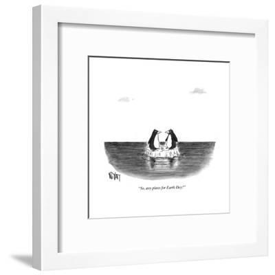 """""""So, any plans for Earth Day?"""" - Cartoon-Christopher Weyant-Framed Premium Giclee Print"""