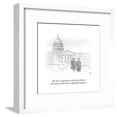"""We have an agreement with Chris Christie. He makes us look thin, we make?"" - Cartoon-Paul Noth-Framed Premium Giclee Print"