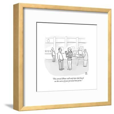 """""""The curved iPhone will only butt-dial based on the curve of your personal?"""" - Cartoon-Paul Noth-Framed Premium Giclee Print"""