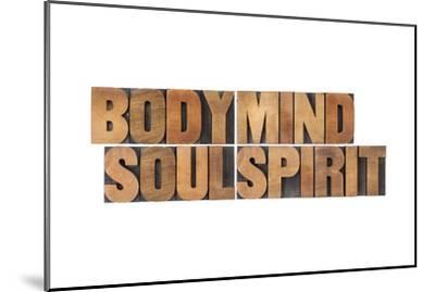 Body, Mind, Soul And Spirit - Vintage Wood Letterpress Printing Block Collage-PixelsAway-Mounted Art Print