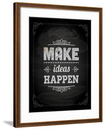 "Quote Typographical Design. ""Make Ideas Happen""-Ozerina Anna-Framed Art Print"