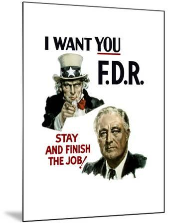 World War II Poster of Uncle Sam and President Franklin Roosevelt--Mounted Art Print