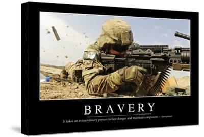 Bravery: Inspirational Quote and Motivational Poster--Stretched Canvas Print