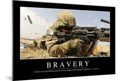 Bravery: Inspirational Quote and Motivational Poster--Mounted Photographic Print